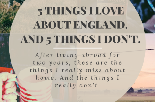 5 things I love about England. And 5 things I don't. By Adventures of Steffi.